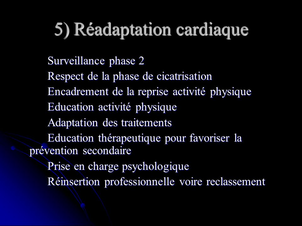 5) Réadaptation cardiaque