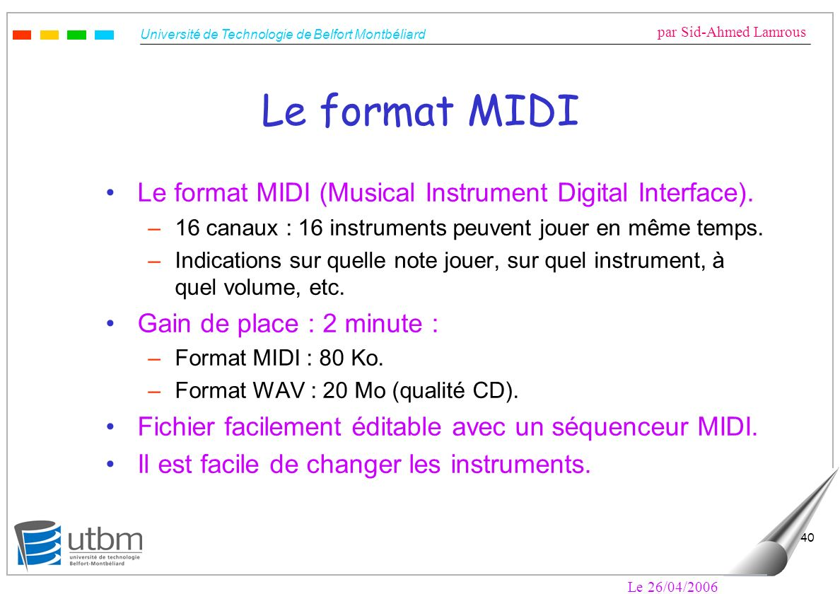 Le format MIDI Le format MIDI (Musical Instrument Digital Interface).