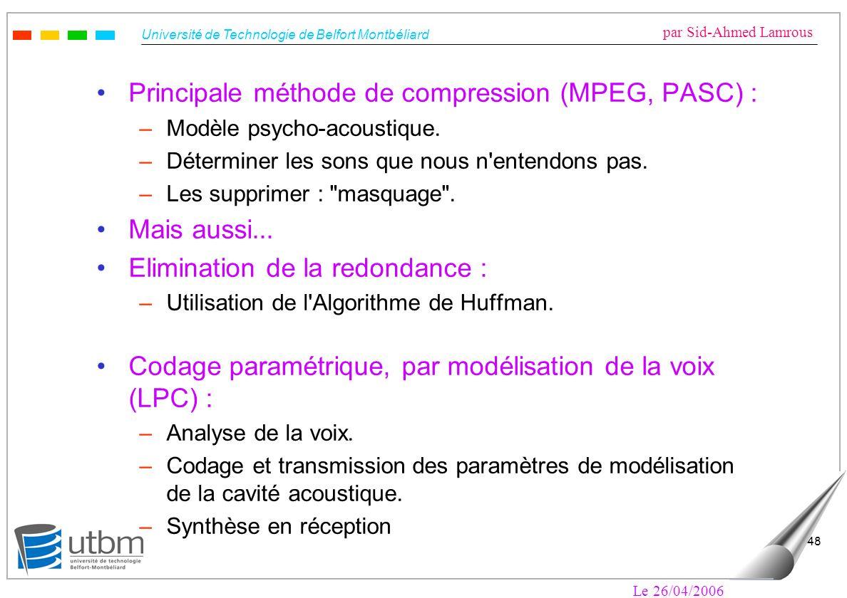 Principale méthode de compression (MPEG, PASC) :