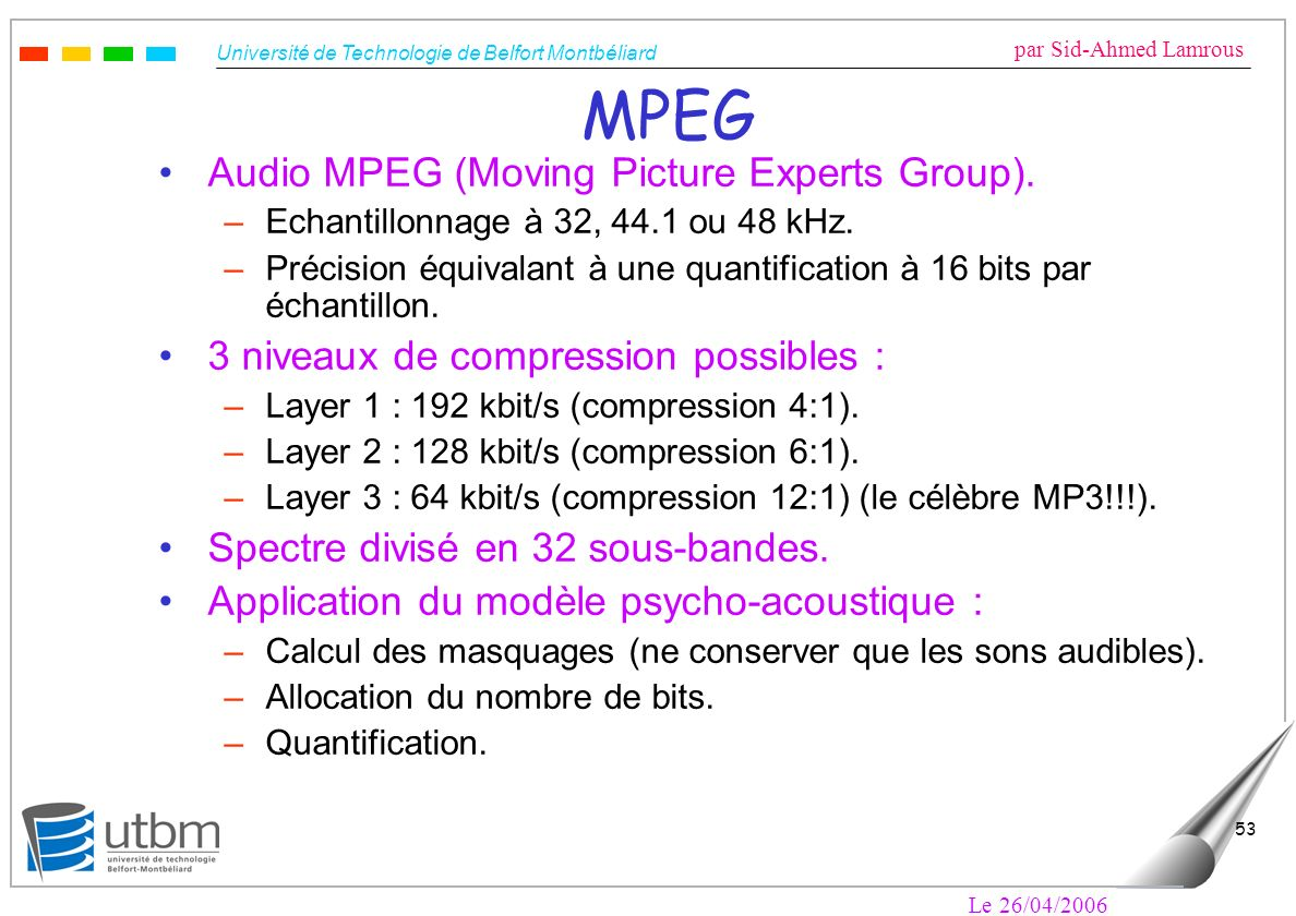 MPEG Audio MPEG (Moving Picture Experts Group).