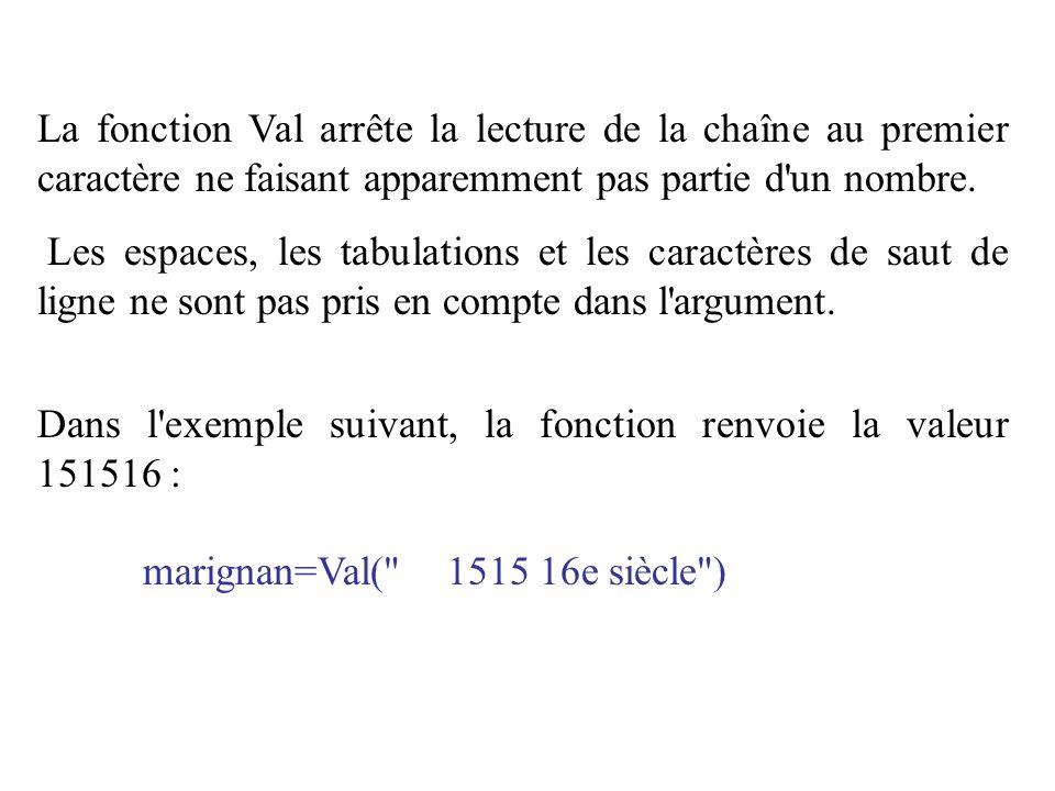 La fonction Val arrête la lecture de la chaîne au premier caractère ne faisant apparemment pas partie d un nombre.