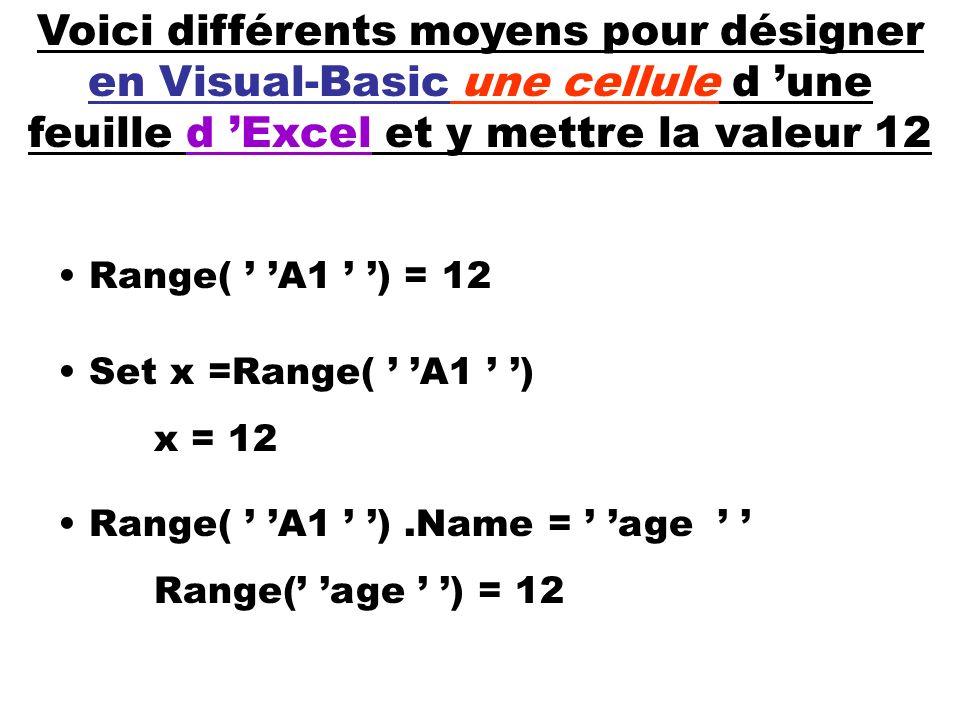 Voici différents moyens pour désigner en Visual-Basic une cellule d 'une feuille d 'Excel et y mettre la valeur 12