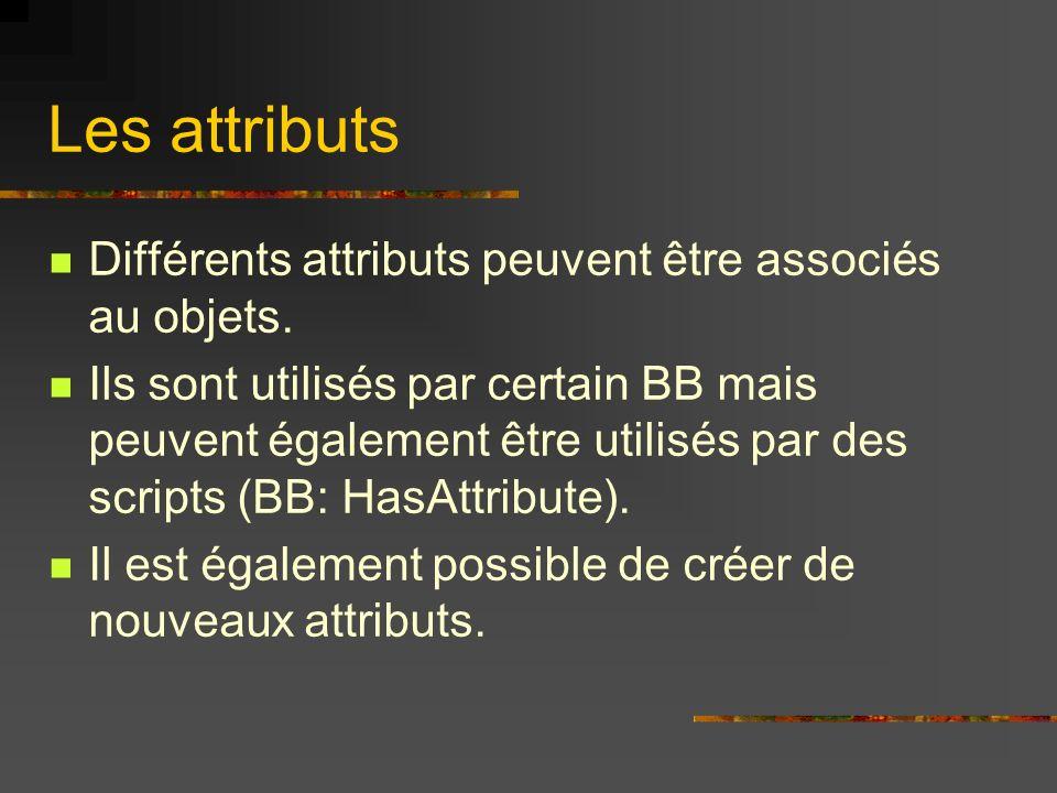 Les attributs Différents attributs peuvent être associés au objets.