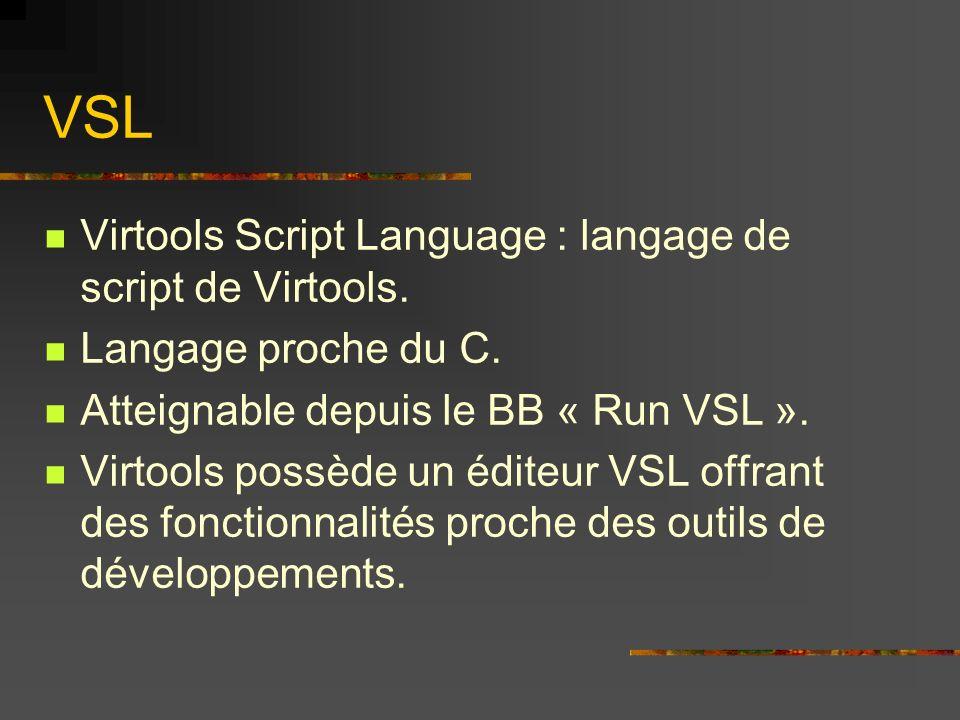 VSL Virtools Script Language : langage de script de Virtools.