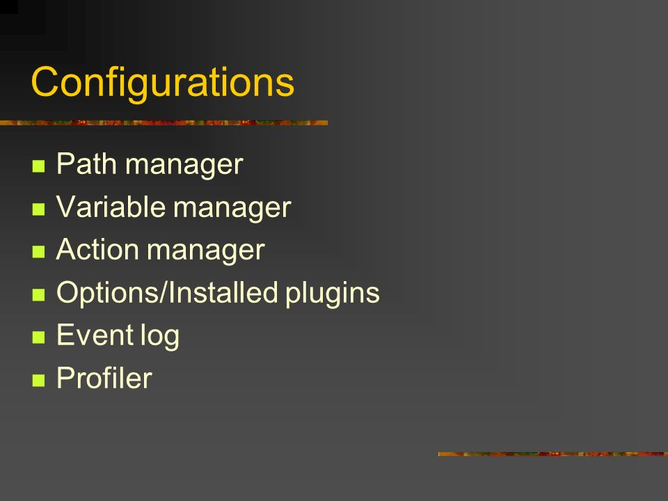 Configurations Path manager Variable manager Action manager