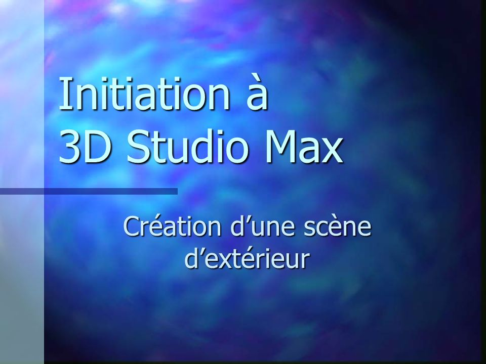 Initiation à 3D Studio Max