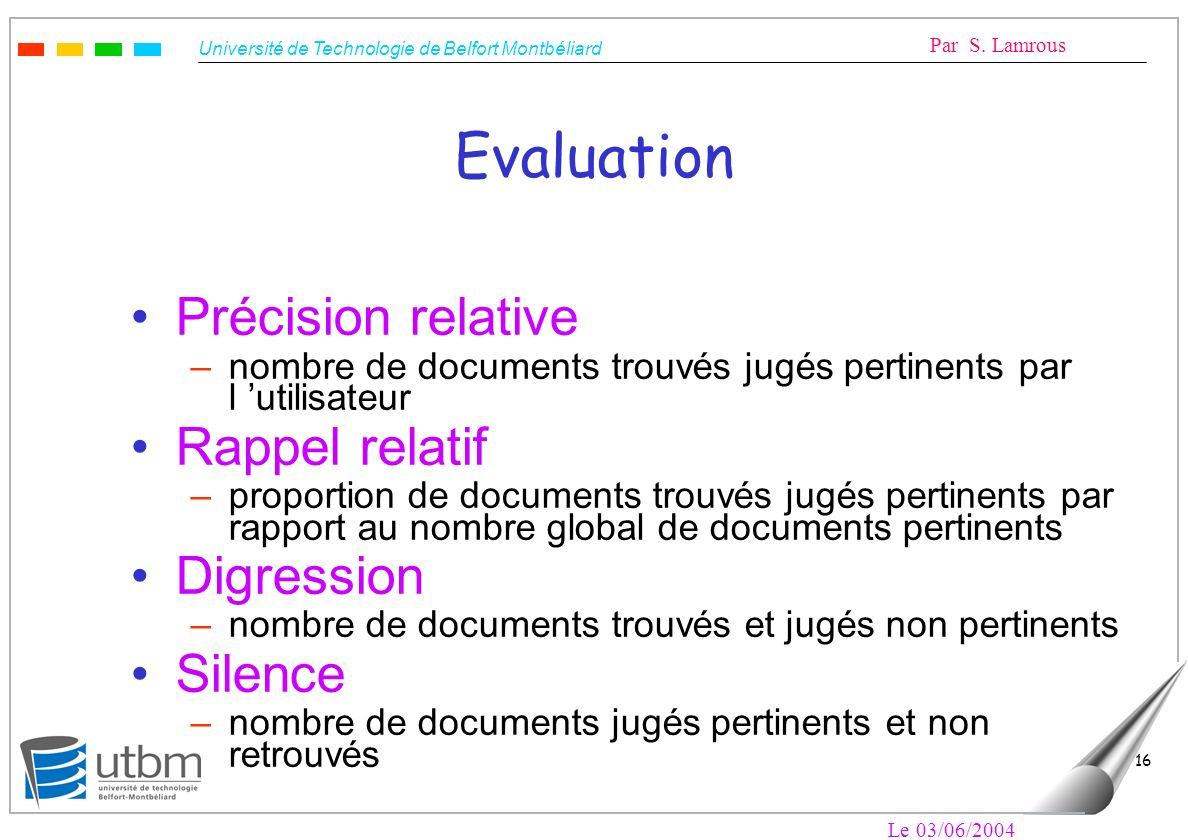 Evaluation Précision relative Rappel relatif Digression Silence