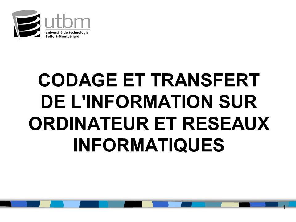 CODAGE ET TRANSFERT DE L INFORMATION SUR ORDINATEUR ET RESEAUX INFORMATIQUES