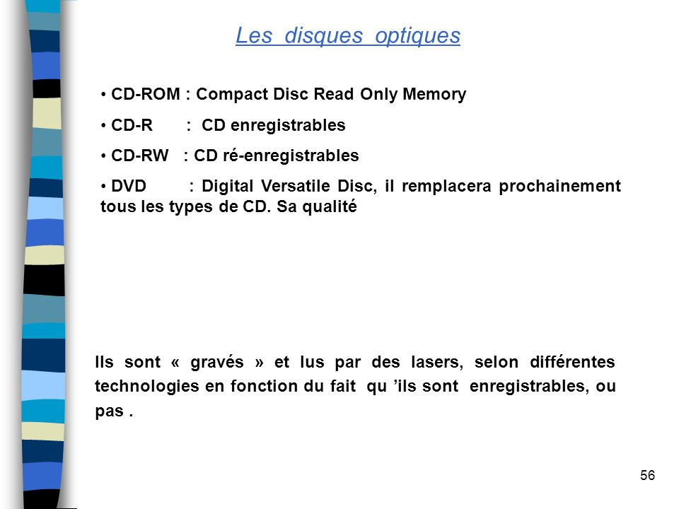 Les disques optiques CD-ROM : Compact Disc Read Only Memory