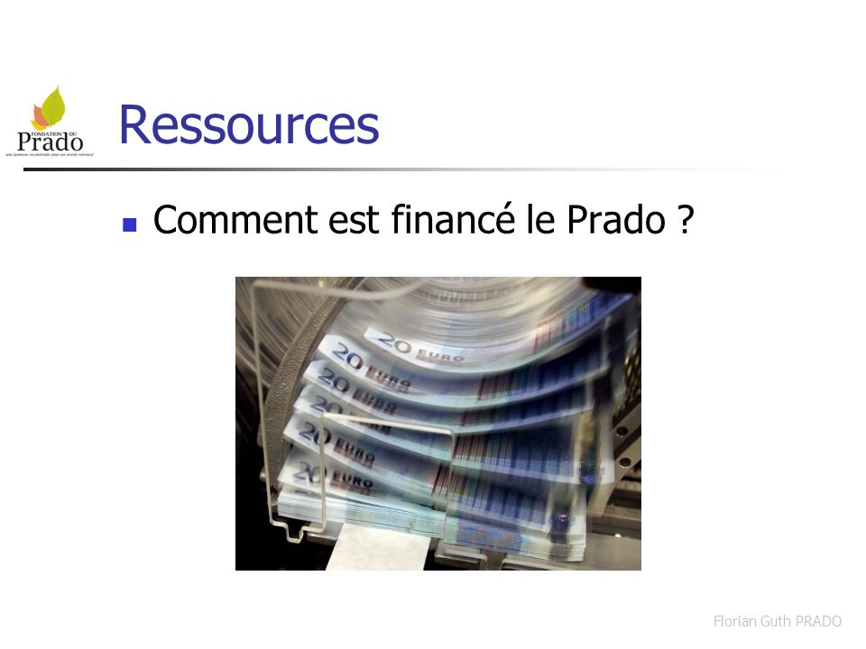 Ressources Comment est financé le Prado Florian Guth PRADO
