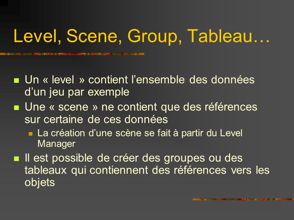 Level, Scene, Group, Tableau…