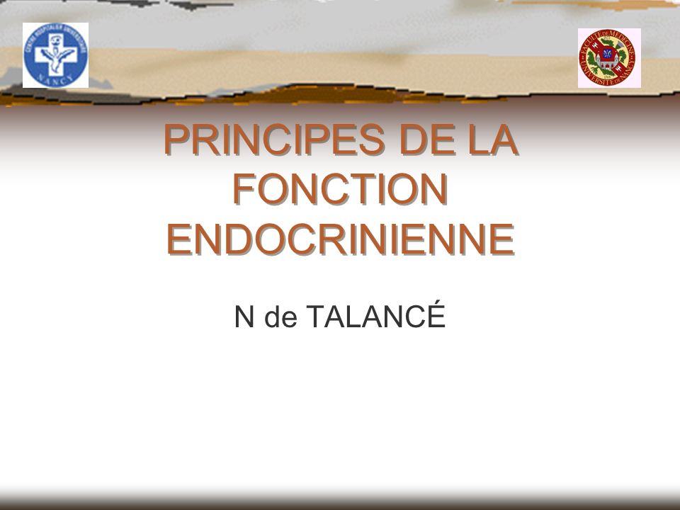 PRINCIPES DE LA FONCTION ENDOCRINIENNE