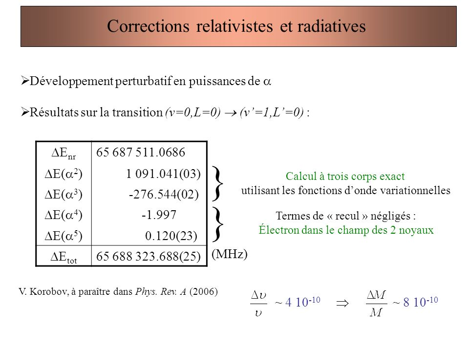 } } Corrections relativistes et radiatives