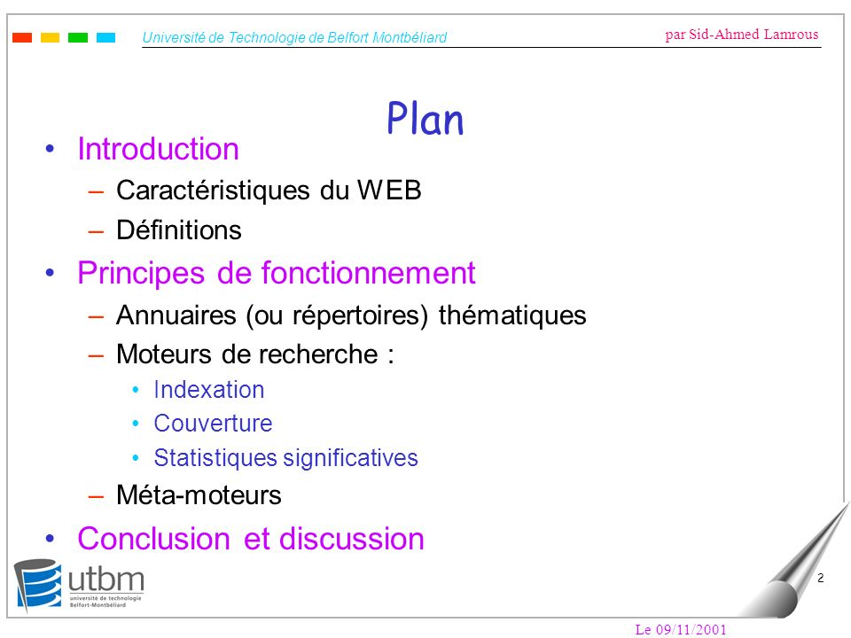 Plan Introduction Principes de fonctionnement Conclusion et discussion