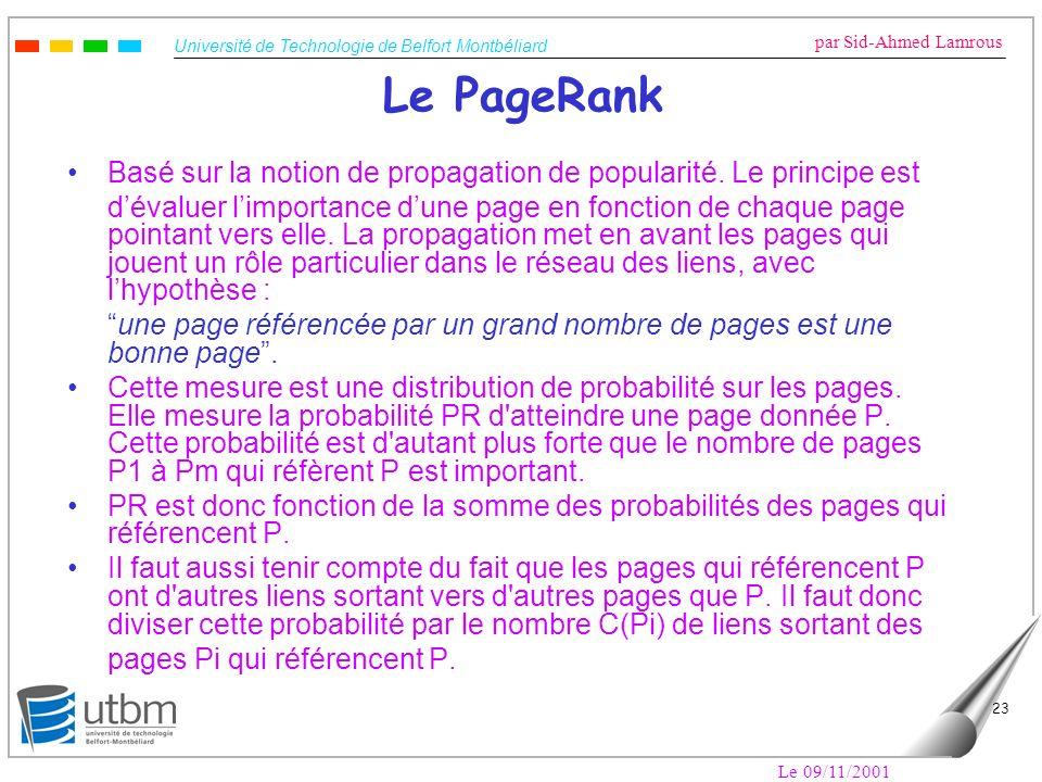 Le PageRank Basé sur la notion de propagation de popularité. Le principe est.