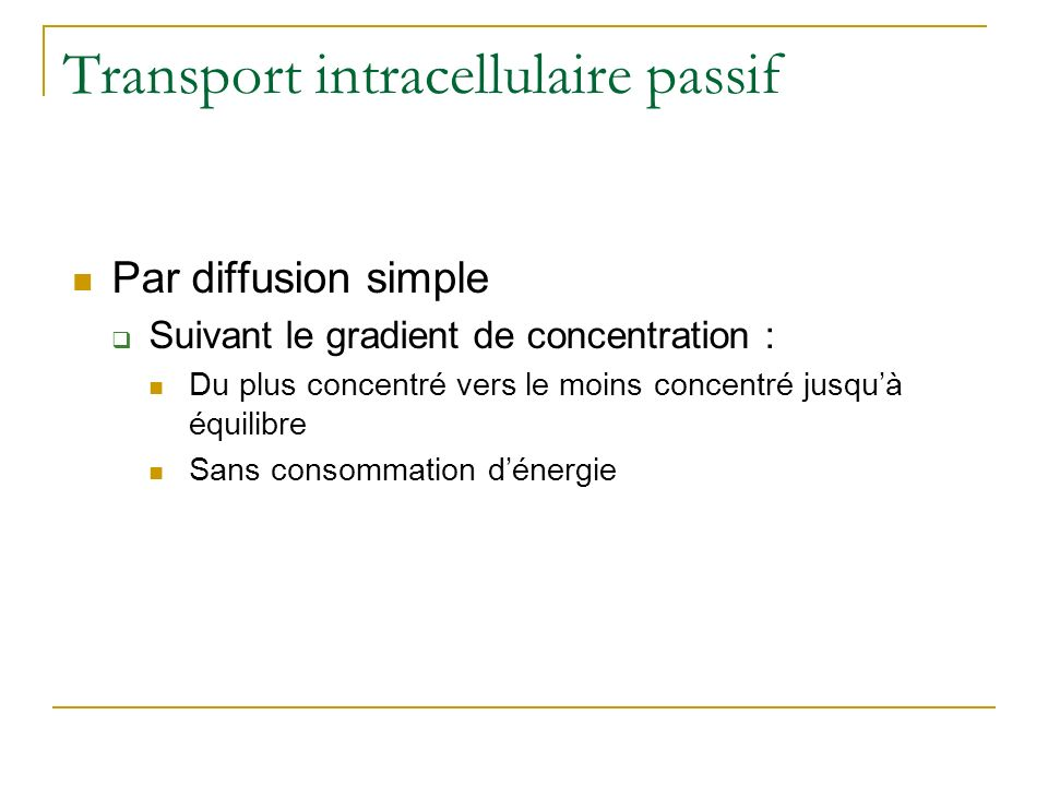 Transport intracellulaire passif
