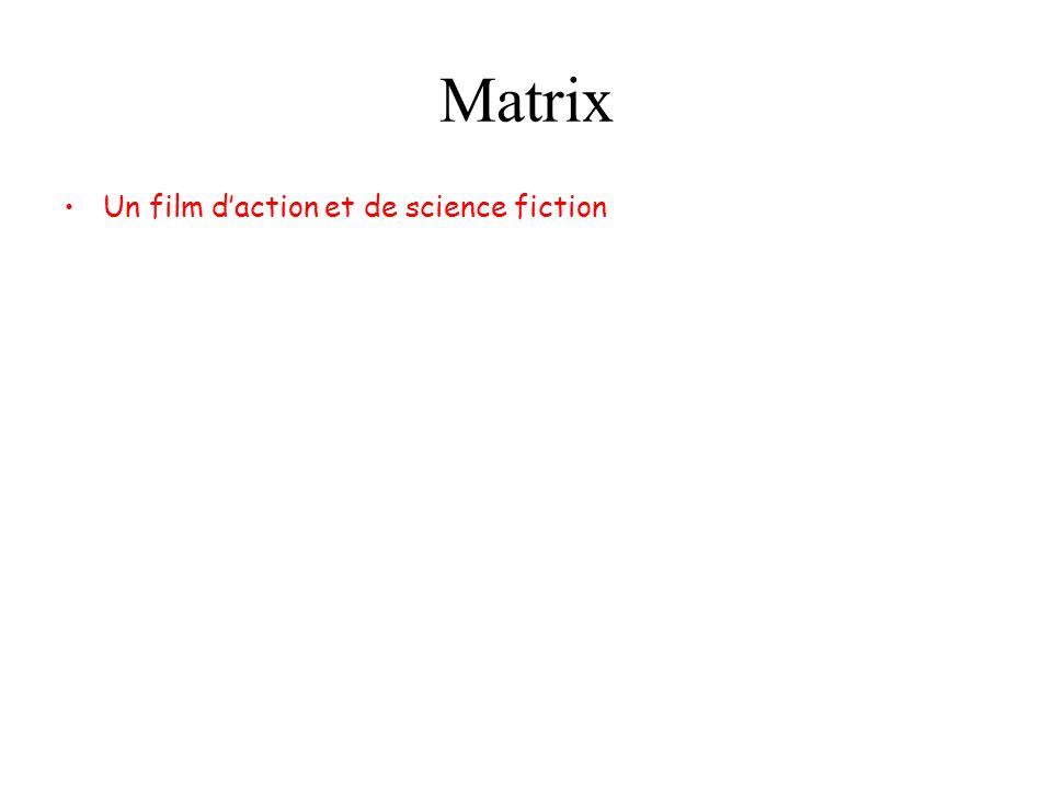 Matrix Un film d'action et de science fiction Les frères Wachowski