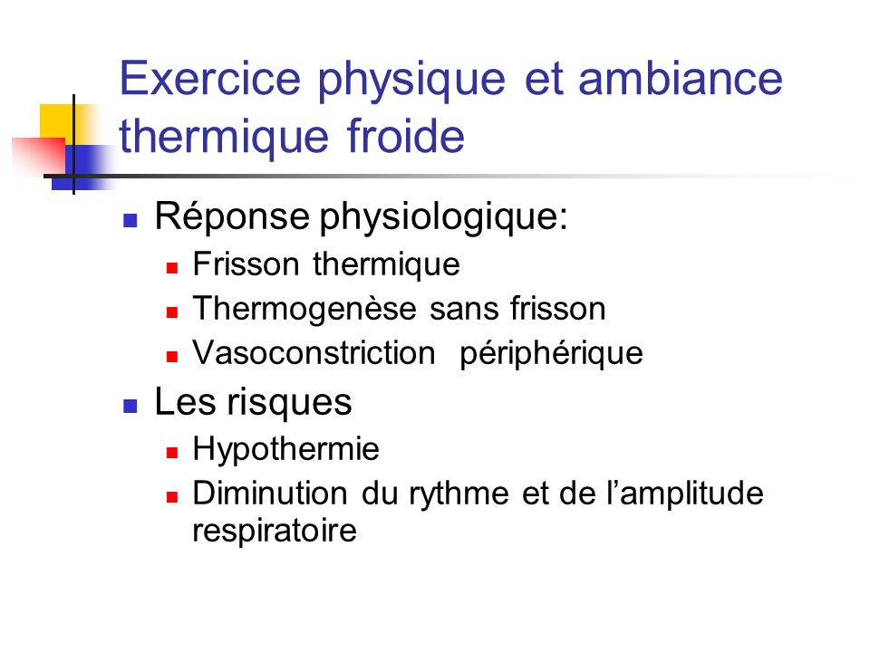Exercice physique et ambiance thermique froide