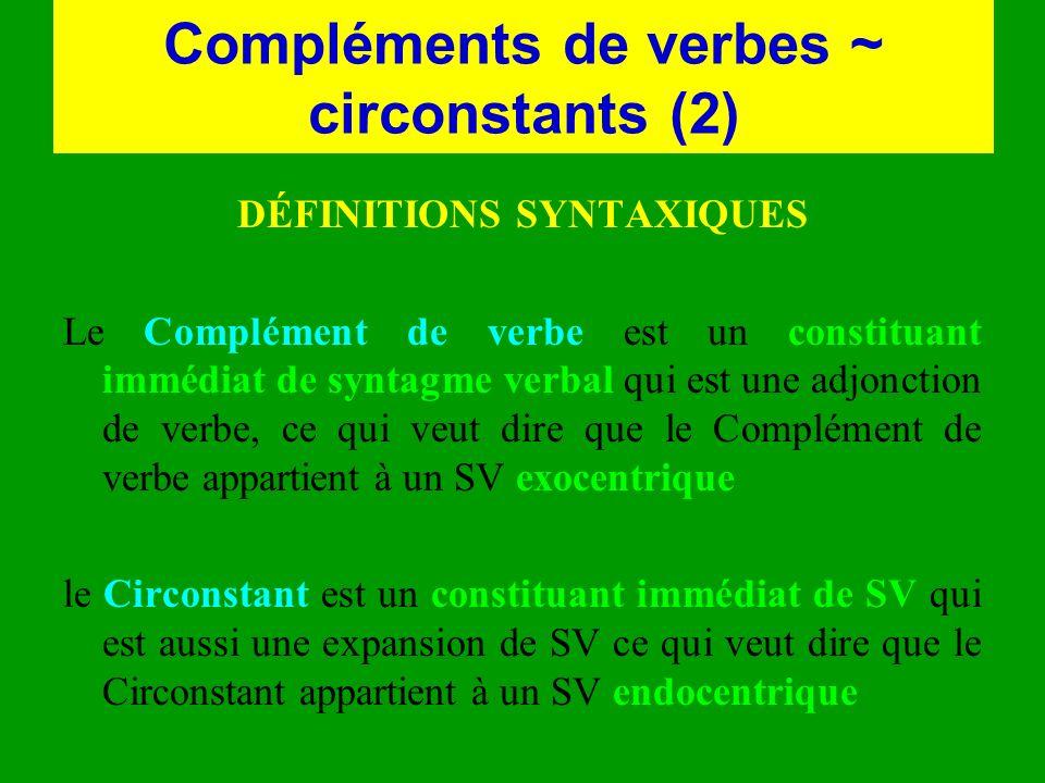 Compléments de verbes ~ circonstants (2)