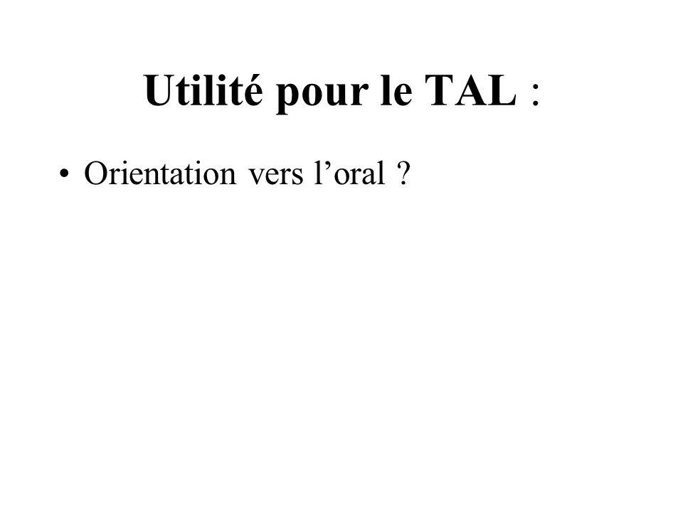 Utilité pour le TAL : Orientation vers l'oral
