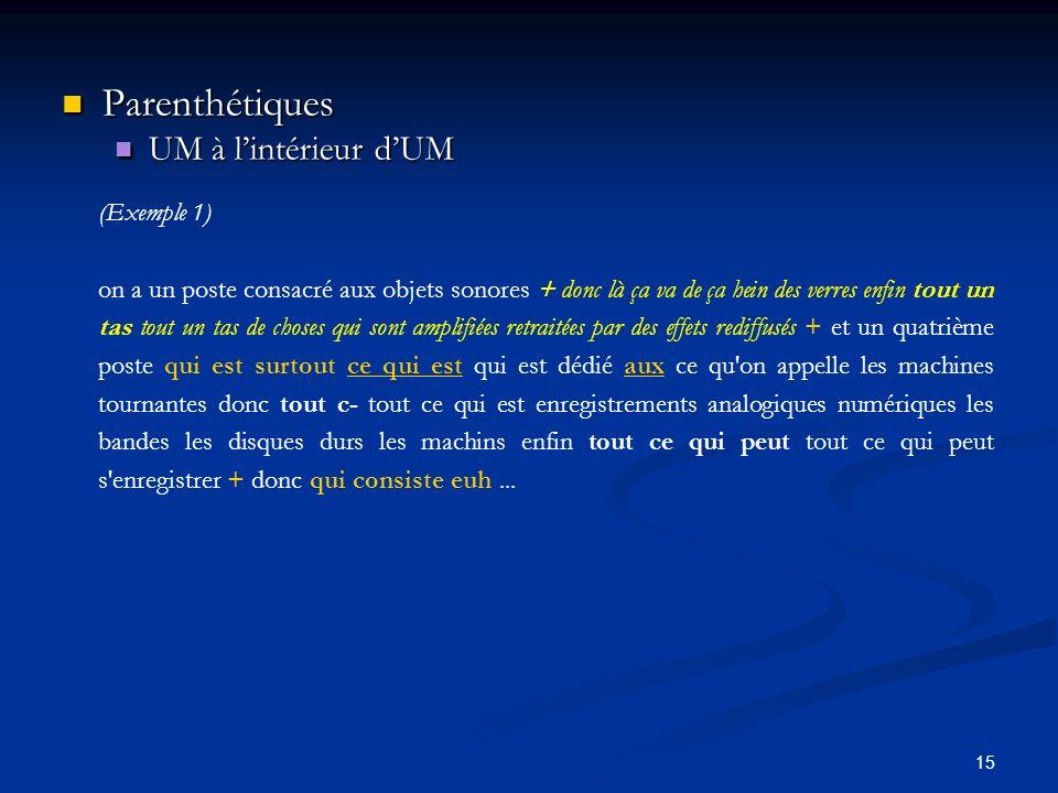 Parenthétiques UM à l'intérieur d'UM (Exemple 1)