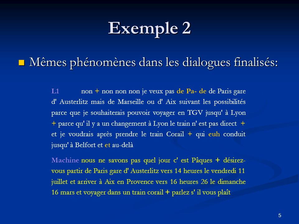 Exemple 2 Mêmes phénomènes dans les dialogues finalisés: