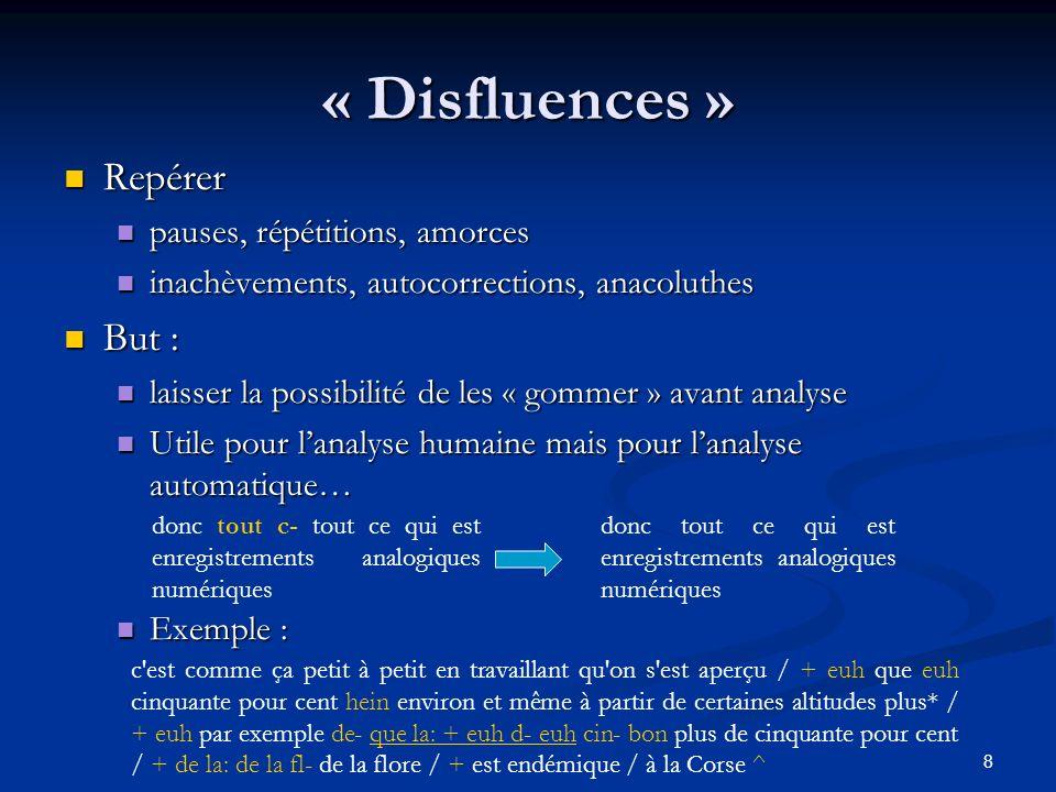 « Disfluences » Repérer But : pauses, répétitions, amorces