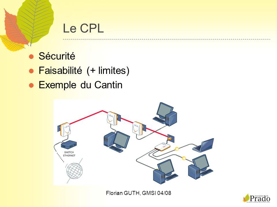 Le CPL Sécurité Faisabilité (+ limites) Exemple du Cantin