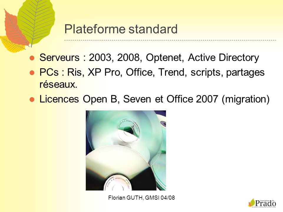 Plateforme standard Serveurs : 2003, 2008, Optenet, Active Directory