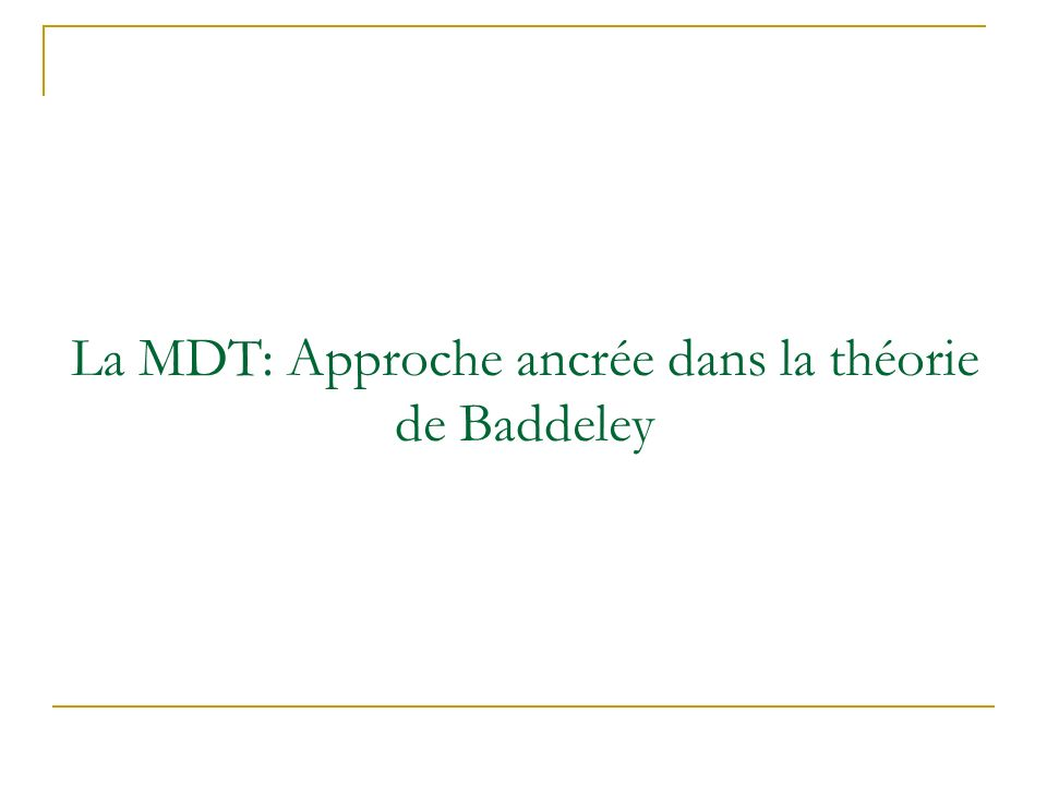 La MDT: Approche ancrée dans la théorie de Baddeley