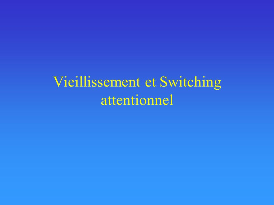 Vieillissement et Switching attentionnel