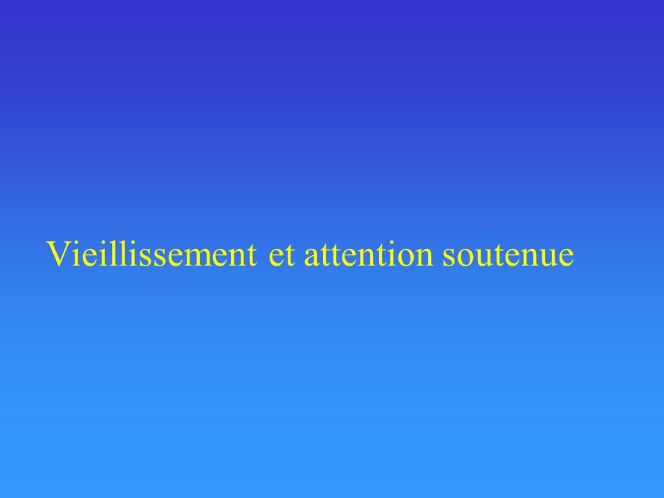 Vieillissement et attention soutenue