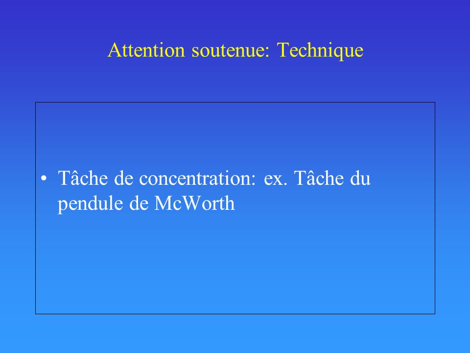 Attention soutenue: Technique