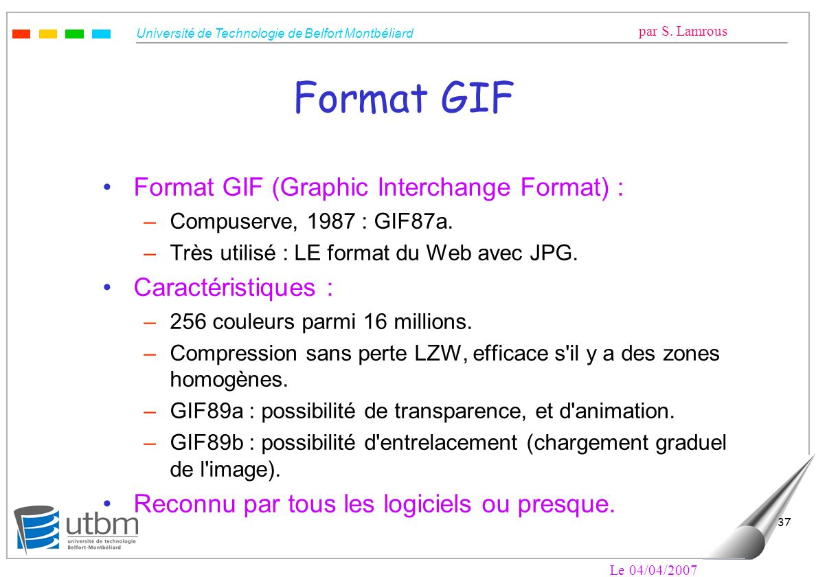 Format GIF Format GIF (Graphic Interchange Format) :
