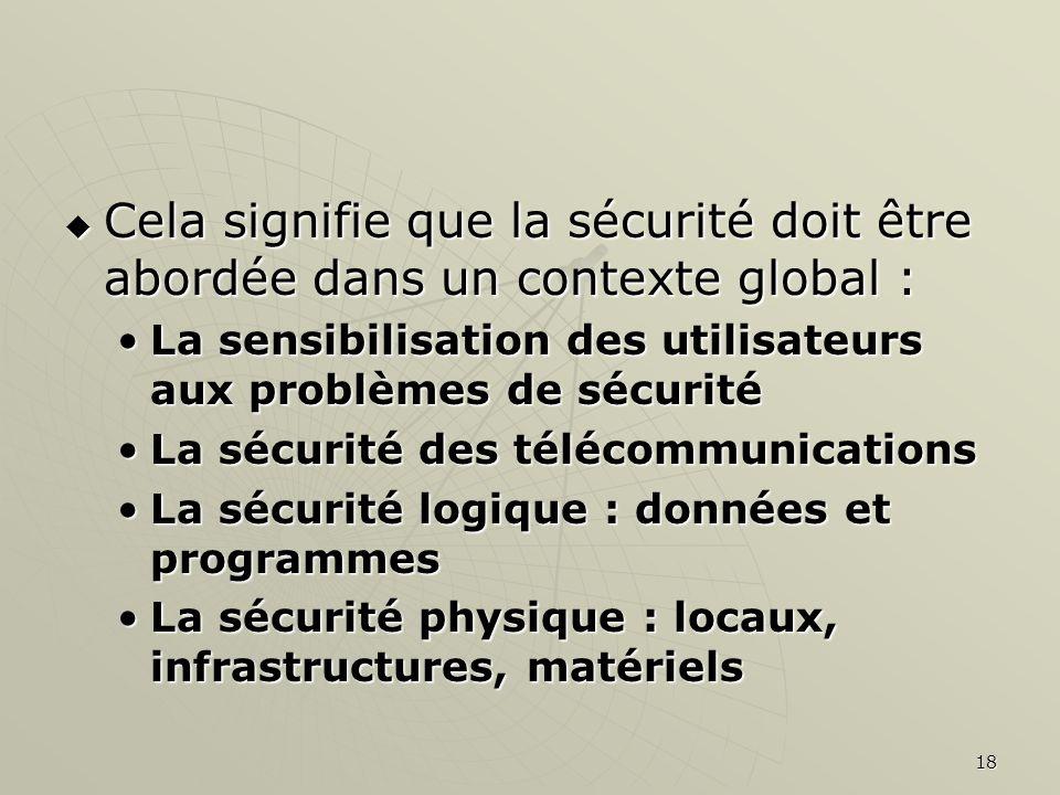 Cela signifie que la sécurité doit être abordée dans un contexte global :