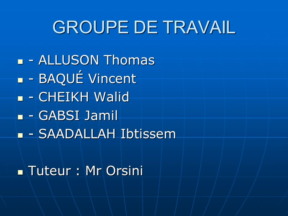 GROUPE DE TRAVAIL - ALLUSON Thomas - BAQUÉ Vincent - CHEIKH Walid