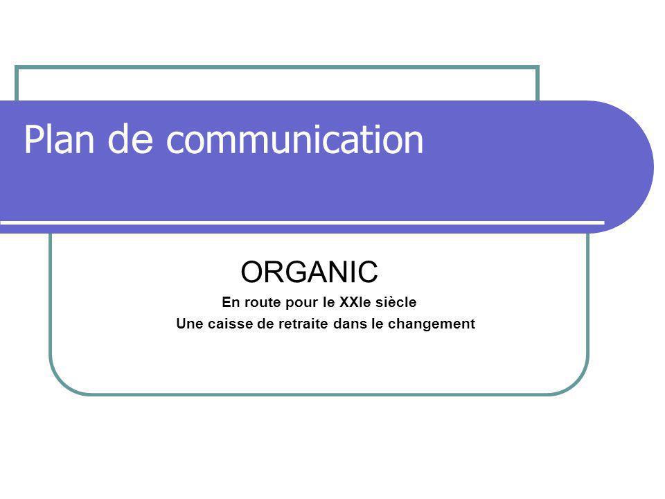 Plan de communication ORGANIC En route pour le XXIe siècle