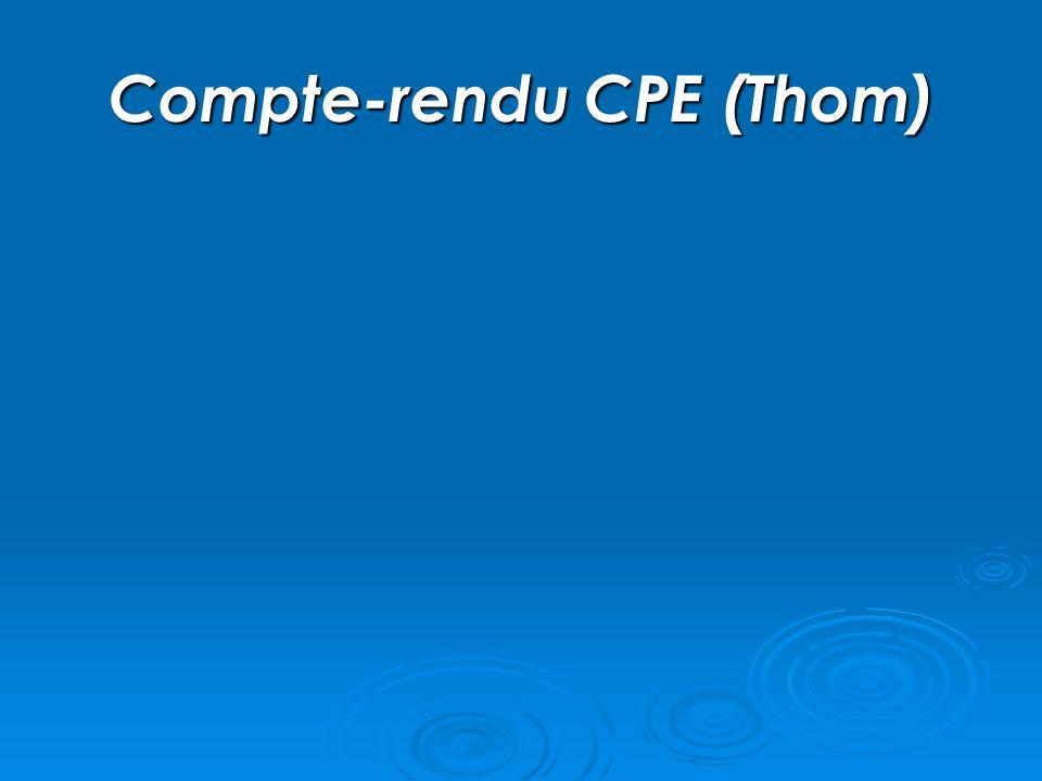 Compte-rendu CPE (Thom)