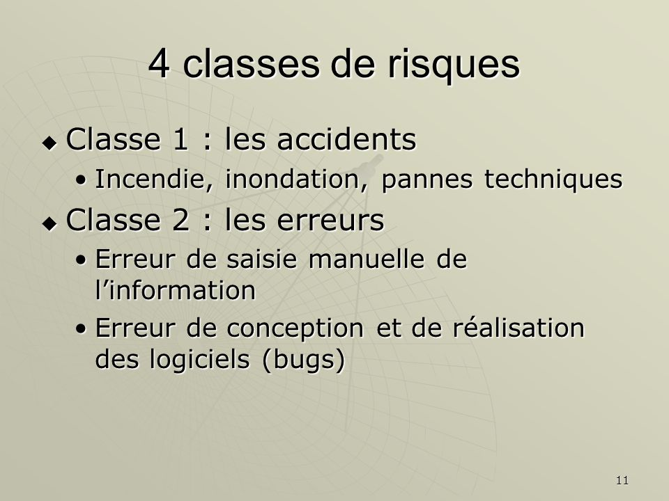 4 classes de risques Classe 1 : les accidents Classe 2 : les erreurs