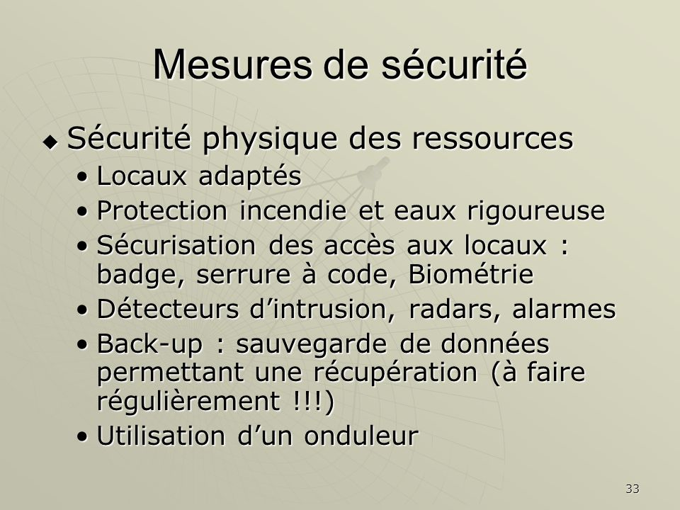 Mesures de sécurité Sécurité physique des ressources Locaux adaptés
