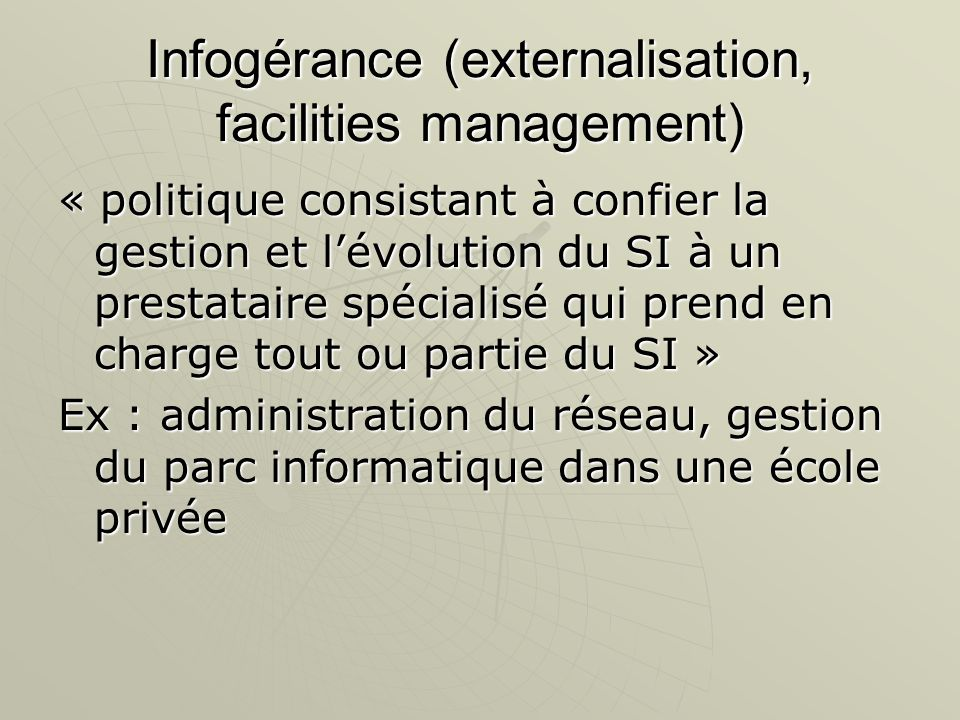 Infogérance (externalisation, facilities management)