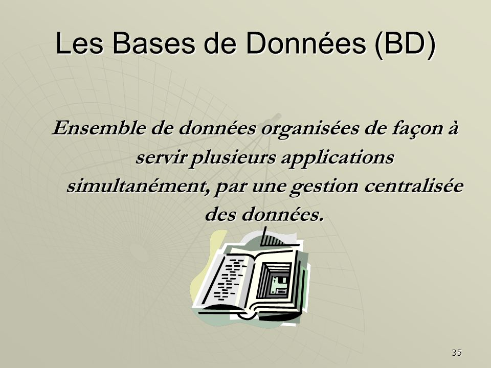 Les Bases de Données (BD)