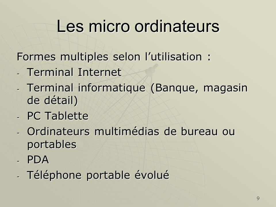 Les micro ordinateurs Formes multiples selon l'utilisation :