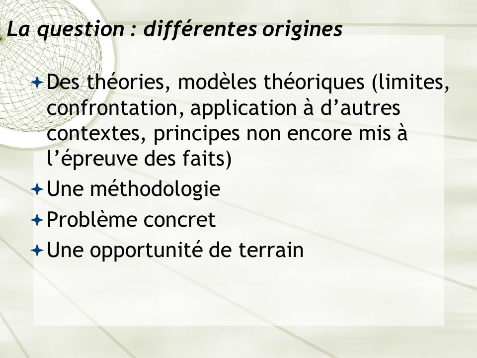 La question : différentes origines