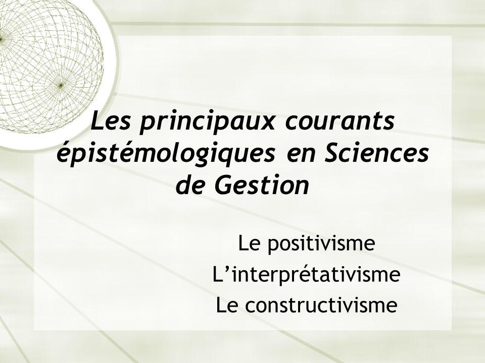 Les principaux courants épistémologiques en Sciences de Gestion