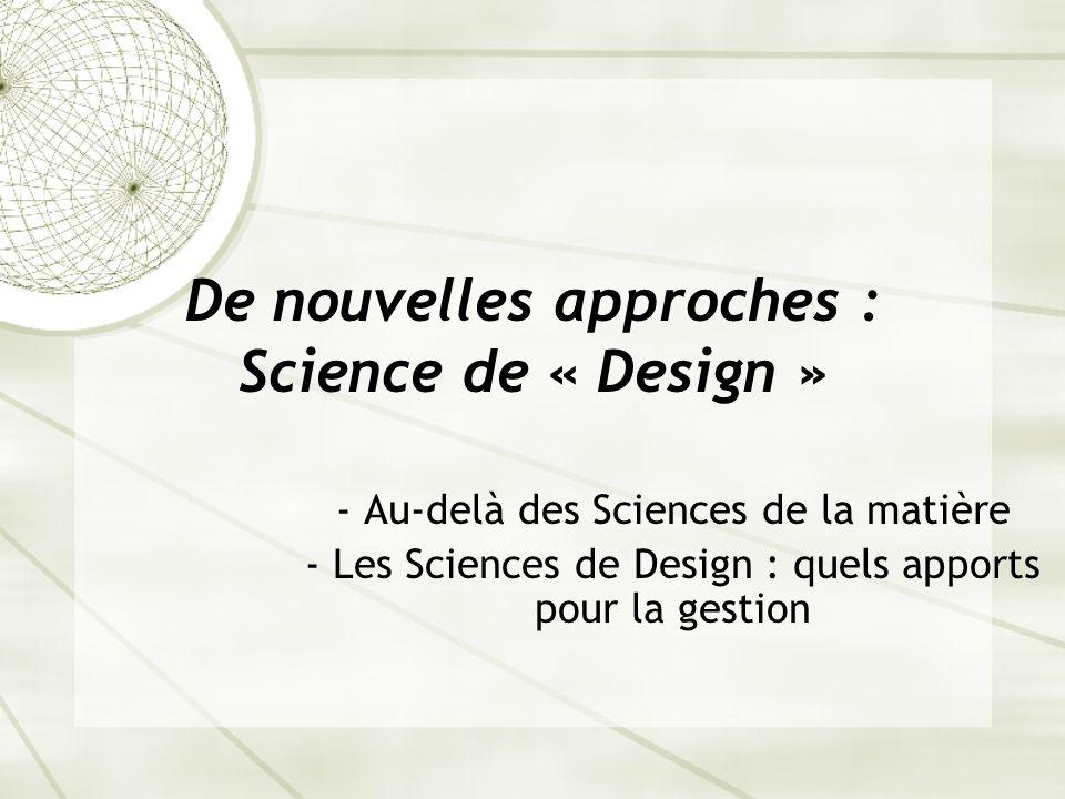 De nouvelles approches : Science de « Design »