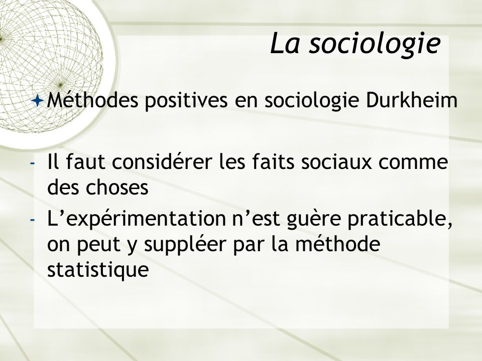 La sociologie Méthodes positives en sociologie Durkheim