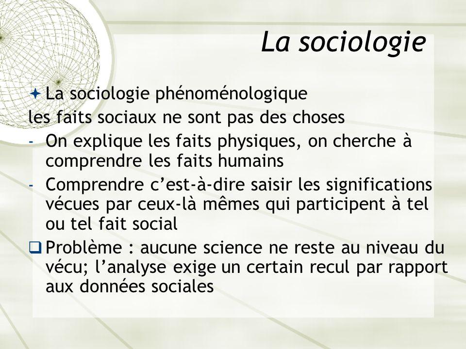 La sociologie La sociologie phénoménologique