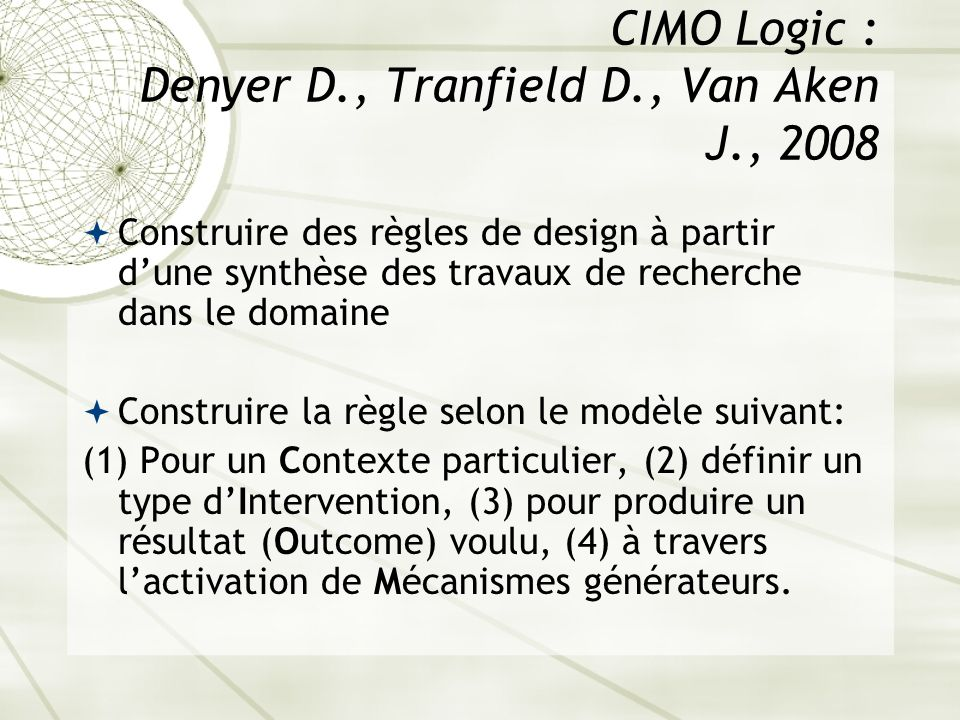 CIMO Logic : Denyer D., Tranfield D., Van Aken J., 2008