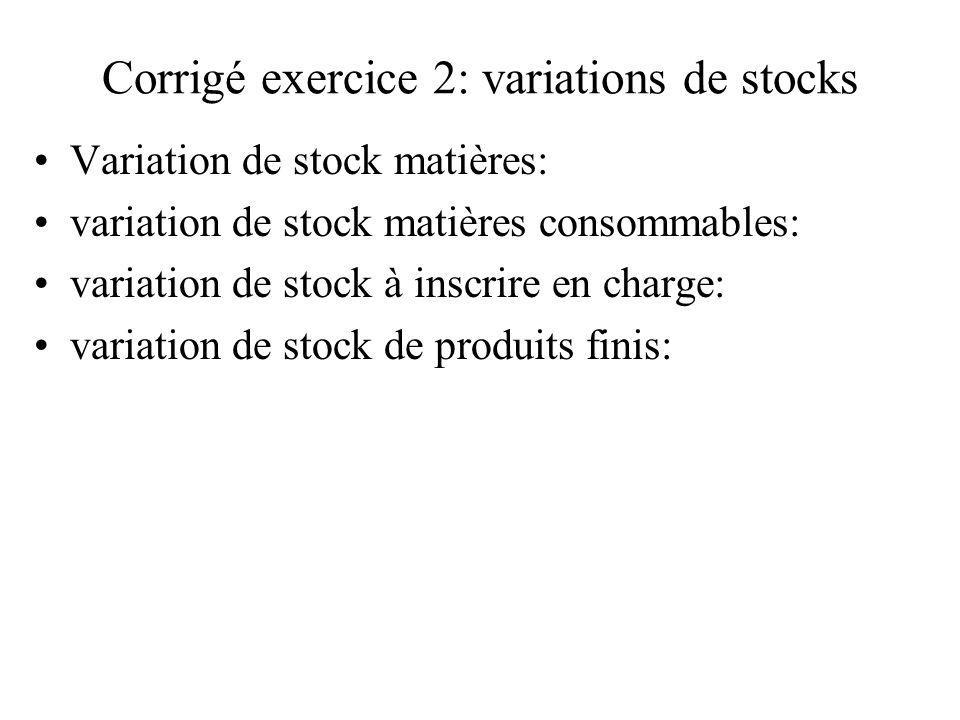 Corrigé exercice 2: variations de stocks